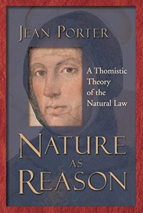 Nature as Reason: A Thomistic Theory of the Natural Law Cover