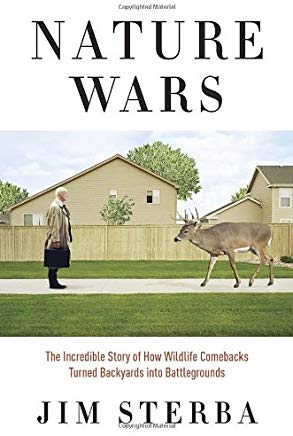 Nature Wars: The Incredible Story of How Wildlife Comebacks Turned Backyards into Battlegrounds Cover