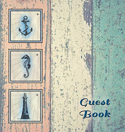 Nautical Guest Book (Hardcover), Visitors Book, Guest Comments Book, Vacation Home Guest Book, Beach House Guest Book, Visitor Comments Book, Seaside ... Homes, B&bs, Airbnbs, Guest House, Parties, Cover