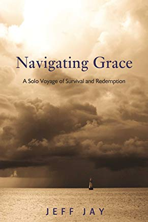 Navigating Grace: A Solo Voyage of Survival and Redemption Cover