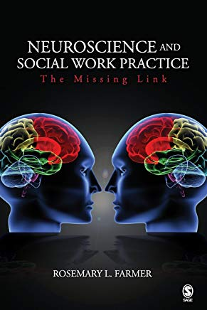 Neuroscience and Social Work Practice: The Missing Link Cover