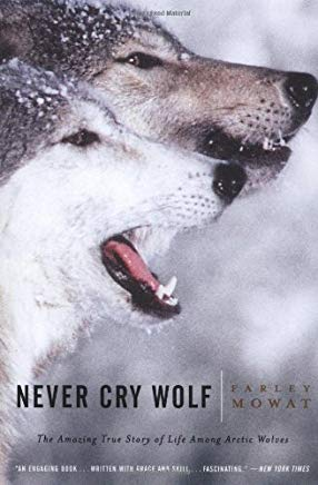 Never Cry Wolf : Amazing True Story of Life Among Arctic Wolves Cover