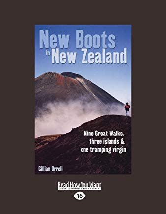 New Boots In New Zealand: Nine Great Walks, Three Islands and One Tramping Virgin Cover