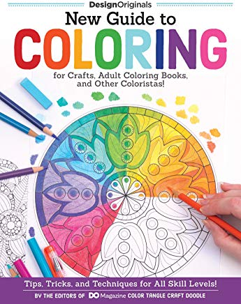 New Guide to Coloring for Crafts, Adult Coloring Books, and Other Coloristas!: Tips, Tricks, and Techniques for All Skill Levels! (Design Originals) (Step-by-Step Lessons & 100 Ready-to-Color Designs) Cover