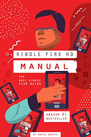 New Kindle Fire HD 8 & 10 Manual - Your Guide to unlocking the Fire within your Amazon Tablet in Minutes! (NEW MAY 2019) Cover