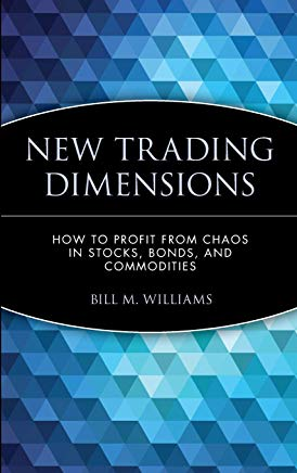 New Trading Dimensions: How to Profit from Chaos in Stocks, Bonds, and Commodities Cover