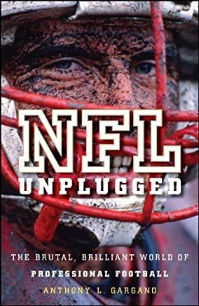 NFL Unplugged: The Brutal, Brilliant World of Professional Football Cover