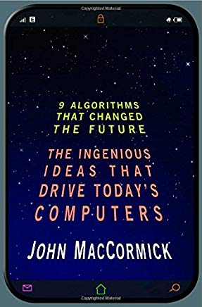 Nine Algorithms That Changed the Future: The Ingenious Ideas That Drive Today's Computers Cover