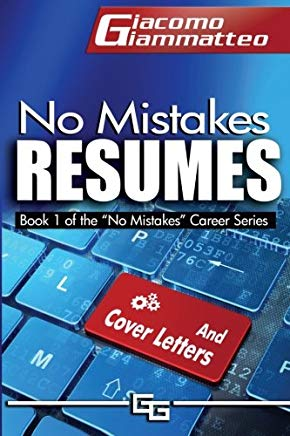 No Mistakes Resumes: How To Write A Resume That Will Get You The Interview (No Mistakes Careers) (Volume 1) Cover