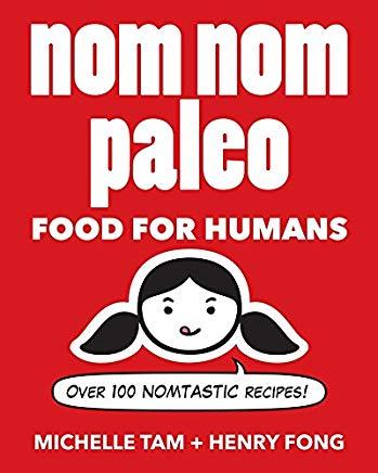 Nom Nom Paleo: Food for Humans Cover