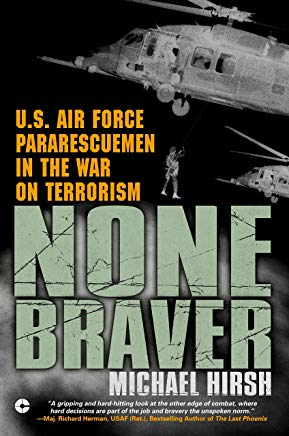 None Braver: U.S. Air Force Pararescuemen in the War on Terrorism Cover