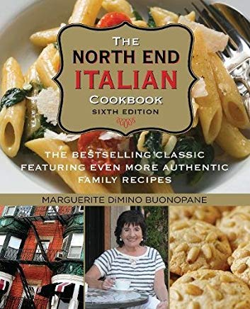 North End Italian Cookbook: The Bestselling Classic Featuring Even More Authentic Family Recipes Cover