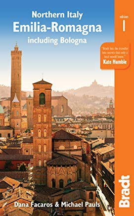 Northern Italy: Emilia-Romagna: including Bologna, Ferrara, Modena, Parma, Ravenna and the Republic of San Marino (Bradt Travel Guide) Cover