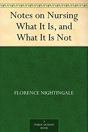 Notes on Nursing What It Is, and What It Is Not Cover