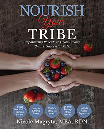 Nourish Your Tribe: Empowering Parents to Grow Strong, Smart, Successful Kids Cover