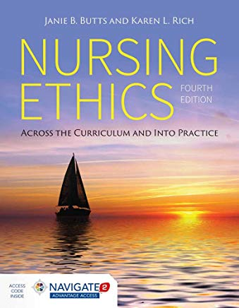Nursing Ethics: Across the Curriculum and Into Practice Cover