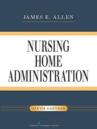 Nursing Home Administration, Sixth Edition Cover