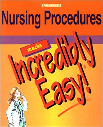 Nursing Procedures Made Incredibly Easy! Cover