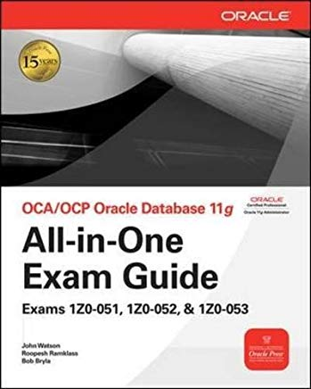 OCA/OCP Oracle Database 11g All-in-One Exam Guide with CD-ROM: Exams 1Z0-051, 1Z0-052, 1Z0-053 (Oracle Press) Cover