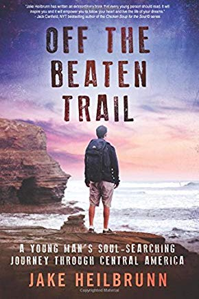 Off the Beaten Trail: A Young Man's Soul-Searching Journey Through Central America Cover