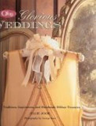 Offray Glorious Weddings: Traditions, Inspirations and Handmade Ribbon Treasures Cover