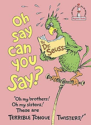 Oh, Say Can You Say? (Beginner Books(R)) Cover