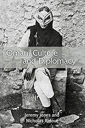 Oman, Culture and Diplomacy. Edinburgh University Press. 2013. Cover