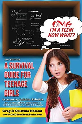 OMG I'm a Teen! Now What?: A Survival Guide for Teenage Girls (OMG Teen Book Series) (Volume 1) Cover