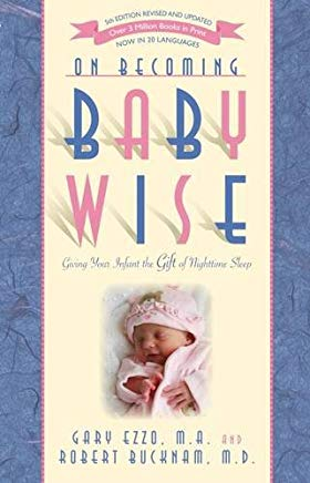 On Becoming Baby Wise: Giving Your Infant the Gift of Nighttime Sleep Cover