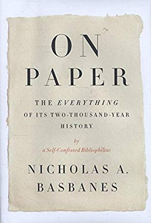 On Paper: The Everything of Its Two-Thousand-Year History (ALA Notable Books for Adults) Cover