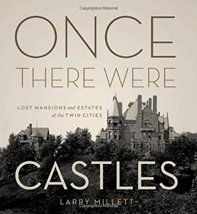 Once There Were Castles: Lost Mansions and Estates of the Twin Cities Cover