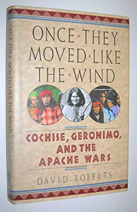 Once They Moved Like the Wind: Cochise, Geronimo, and the Apache Wars Cover