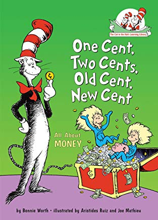 One Cent, Two Cents, Old Cent, New Cent: All About Money (Cat in the Hat's Learning Library) Cover