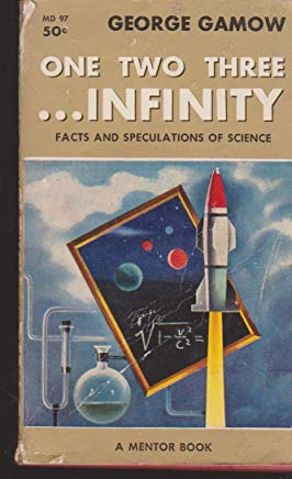 One, two, three ... infinity;: Facts & speculations of science; (Mentor book) Cover