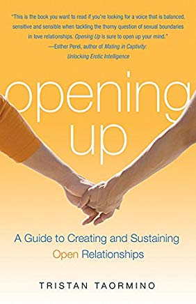 Opening Up: A Guide to Creating and Sustaining Open Relationships Cover