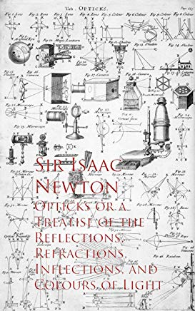 Opticks or a Treatise of the Reflections, Refracections, and Colours of Light Cover