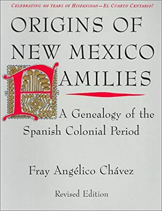 Origins of New Mexico Families:  A Genealogy of the Spanish Colonial Period Cover