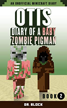 Otis: Diary of a Baby Zombie Pigman: Book 2: Konichi Juan: an unofficial Minecraft diary (Zombie Pigman Diary) Cover