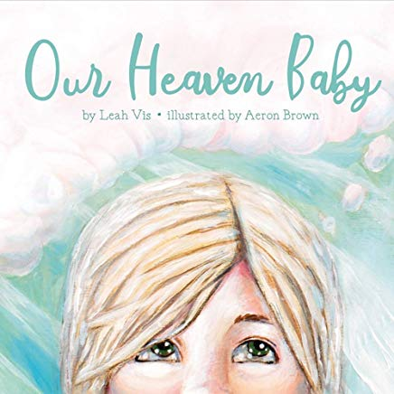 Our Heaven Baby: a book on miscarriage and the hope of Heaven Cover