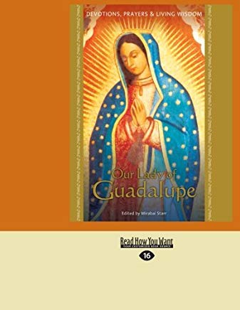 Our Lady of Guadalupe: Devotions, Prayers & Living Wisdom Cover