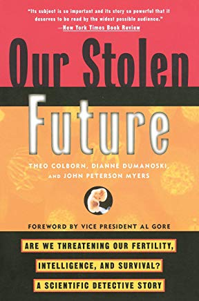 Our Stolen Future: Are We Threatening Our Fertility, Intelligence, and Survival?--A Scientific Detective Story Cover