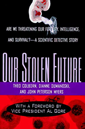 Our Stolen Future: Are We Threatening Our Fertility, Intelligence and Survival? A Scientific Detective Story. Cover