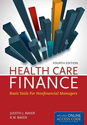 OUT OF PRINT: Health Care Finance 4e: Basic Tools for Nonfinancial Managers (Health Care Finance (Baker)) Cover