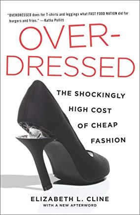 Overdressed: The Shockingly High Cost of Cheap Fashion Cover