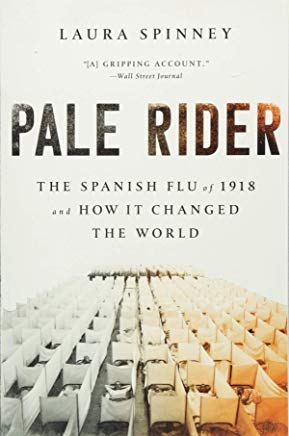 Pale Rider: The Spanish Flu of 1918 and How It Changed the World Cover