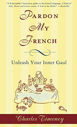 Pardon My French: Unleash Your Inner Gaul Cover