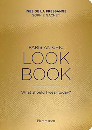 Parisian Chic Look Book: What Should I Wear Today? Cover