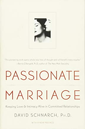 Passionate Marriage: Keeping Love and Intimacy Alive in Committed Relationships Cover