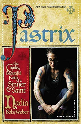 Pastrix: The Cranky, Beautiful Faith of a Sinner & Saint Cover
