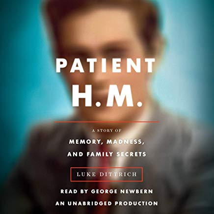 Patient H.M.: A Story of Memory, Madness, and Family Secrets Cover